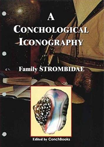 9783925919299: The Family Strombidae - A Conchological Iconography