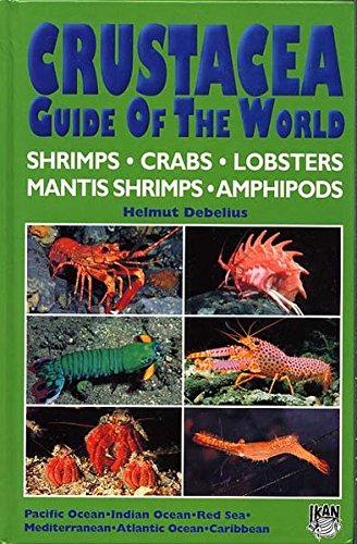 9783925919558: Crustacea Guide of the World: Atlantic Ocean, Indian Ocean, Pacific Ocean