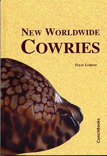 9783925919596: New worldwide Cowries. Descriptions of new taxa and revisions of selected groups of living Cypraeidae (Mollusca, Gastropoda)