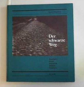 Der schwarze Weg: Auschwitz Belzec Maidanek Sobibor: Sigurd Maschke