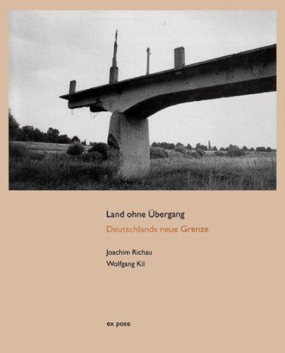 Land ohne Übergang: Deutschlands neue Grenze: Richau, Joachim