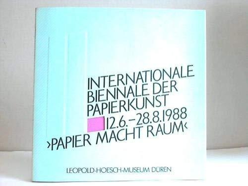II. Internationale Biennale Der Papierkunst: Papier Macht Raum, 12.6.-28.8.1988, ...
