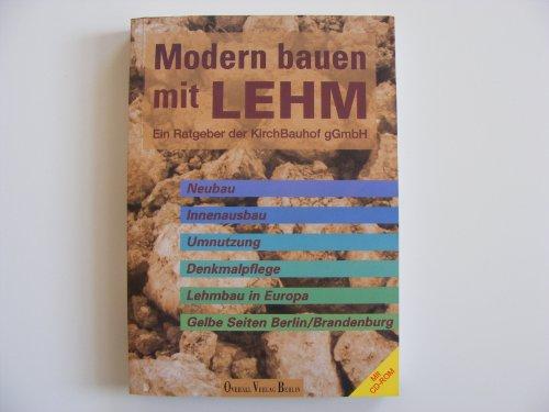 Modern bauen mit Lehm. Neubau, Innenausbau, Umnutzung,: Wiese, Klaus (Hg):