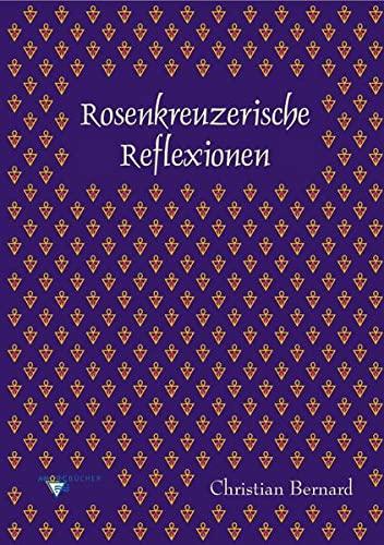 Rosenkreuzerische Reflexionen: Christian Bernard