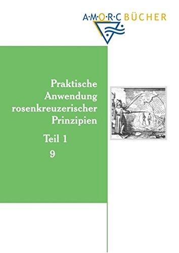 Praktische Anwendung rosenkreuzerischer Prinzipien: Teil 1