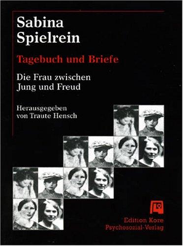 9783926023018: Tagebuch einer heimlichen Symmetrie. Sabina Spielrein zwischen Jung und Freud, Bd 1