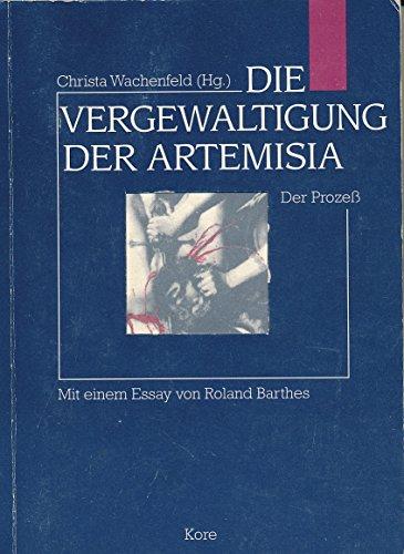 DIE VERGEWALTIGUNG DER ARTEMISIA - Wachenfeld, Christa (Hg)