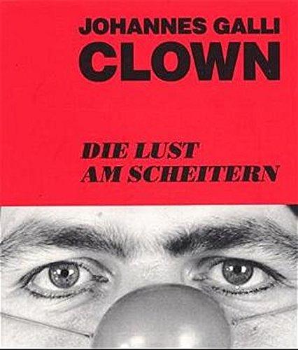 9783926032027: Clown. Die Lust am Scheitern
