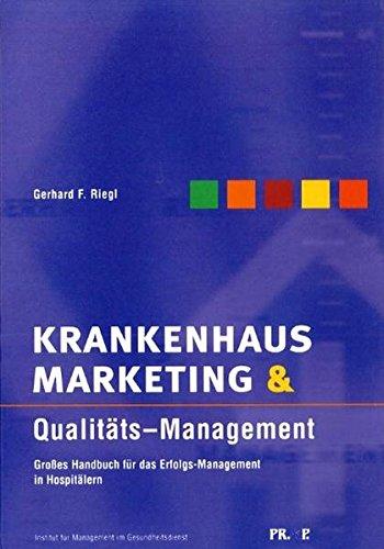 9783926047120: Krankenhausmarketing & Qualitäts-Management: Grosses Handbuch für das Erfolgs-Management in Hospitälern