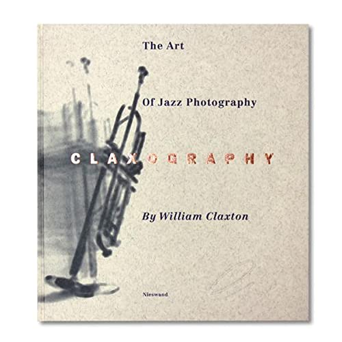 Art of Jazz Photography: Claxography: Gavin, James, Taschen Publishing