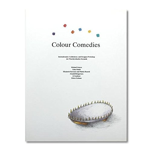 Colour Comedies - Internationaler Architekten Und Designer Workshop Der Waechterbacher Keramik