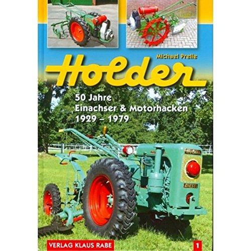 9783926071521: Holder: 50 Jahre Einachser und Motorhacken 1929 - 1979 Bd.1