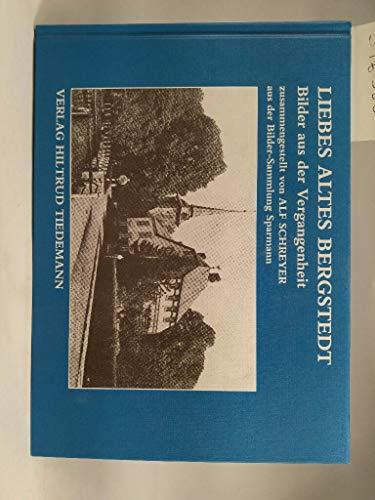 9783926102096: Liebes altes Bergstedt: Bilder aus der Vergangenheit (Livre en allemand)
