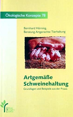 Artgemäße Schweinehaltung: Bernhard u.a H�rning, Christel Simantke, Sabine Raskopf