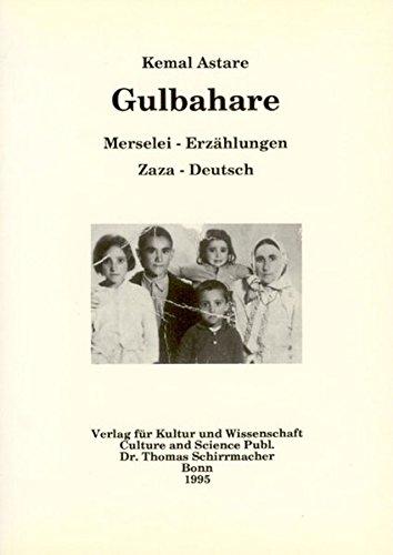9783926105462: Gulbahare: Merselei = Erzählungen : Zaza-Deutsch (Disputationes linguarum et cultuum orbis)