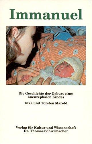 9783926105660: Immanuel: Die Geschichte der Geburt eines anenzephalen Kindes (Aktion christliche Gesellschaft)