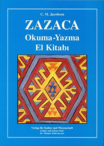 9783926105745: Zazaca: Okuma-yazma el kitabi (Disputationes linguarum et cultuum orbis. Untersuchungen zu den Sprachen und Kulturen der Welt. Sectio 1, Disputationes ... zu den iranischen Sprachen und Kulturen)