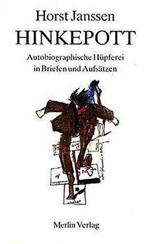 Hinkepott; Teil 1., Autobiographische Hüpferei in Briefen: Janssen, Horst: