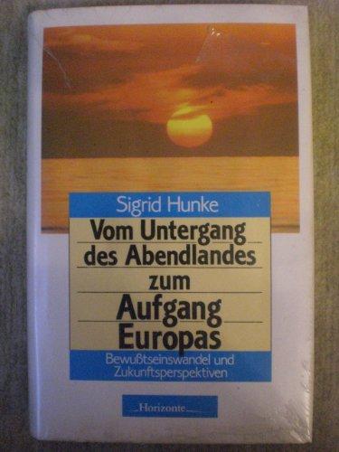 9783926116161: Vom Untergang des Abendlandes zum Aufgang Europas: Bewusstseinswandel und Zukunftsperspektiven