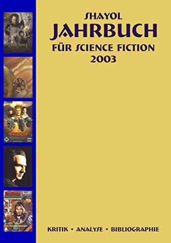 Shayol Jahrbuch zur Science Fiction 2003: Klotz, Udo / Neumann, Hans-Peter (eds.)