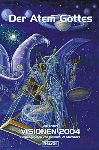 Der Atem Gottes und andere Visionen 2004 Visionen 1: Mommers, Helmuth W. (ed.)