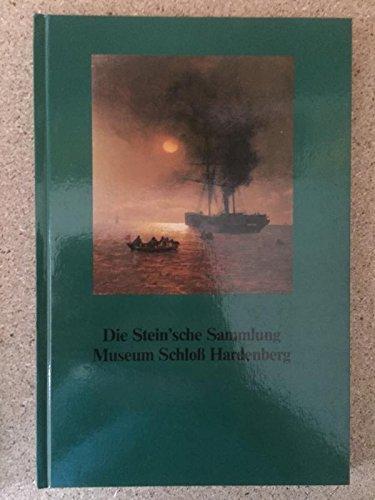 Die Stein sche Sammlung - Sammlung Walter Stein: Museum Schloß Hardenberg Velbert