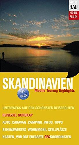 9783926145451: Skandinavien. Mobil Reisen: Reiseziel Nordkap. Die schönsten Reiserouten. Die Grand Tour für individuelles Wohnmobil-Cruising, Caravaning, Auto- & ... Dänemark, Norwegen, Finnland, Schweden