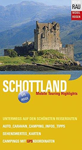 9783926145574: Mobil Reisen Schottland: Die schönsten Reiserouten mit dem Auto, Motorrad und Wohnmobil