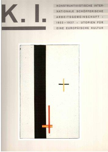 9783926154132: Konstruktivistische, internationale, schopferische Arbeitsgemeinschaft, 1922-1927: Utopien fur eine europaische Kultur