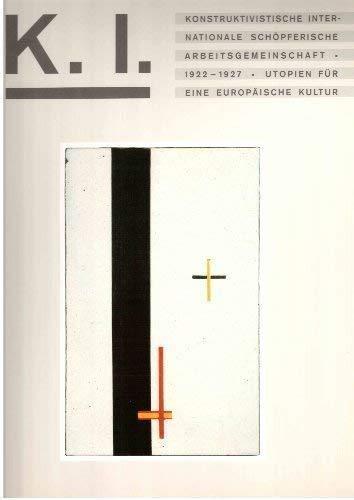 9783926154132: Konstruktivistische, internationale, schopferische Arbeitsgemeinschaft, 1922-1927: Utopien fur eine europaische Kultur (German Edition)