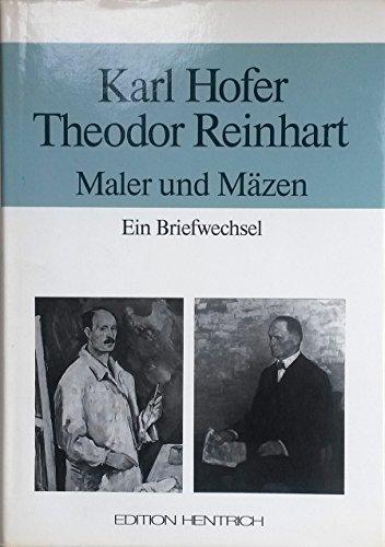 Karl Hofer. Theodor Reinhart. Maler und Mäzen.: Feist, Ursula u.