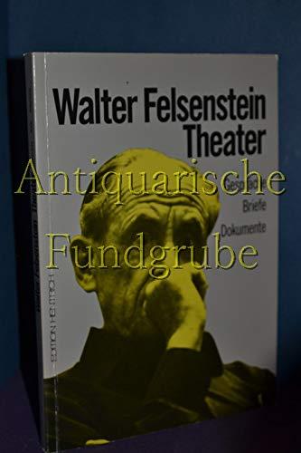 Walter Felsenstein: Theater : Gesprache, Briefe, Dokumente: Ilse Koban