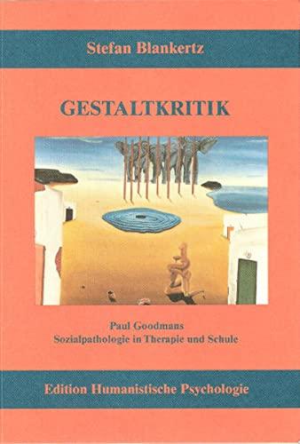 9783926176288: Gestaltkritik: Paul Goodmans Sozialpathologie in Therapie und Schule (Livre en allemand)