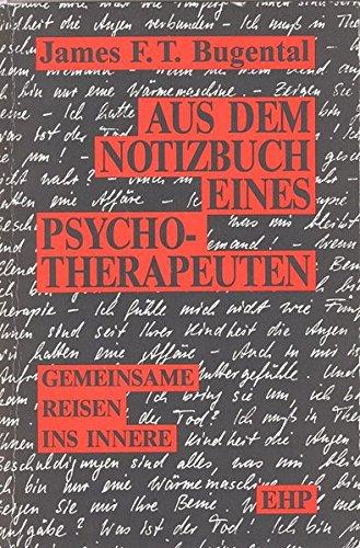 Auf dem Notizbuch eines Psychotherapeutin: Gemeinsame Reisen ins Innere (3926176423) by James F. T. Bugental