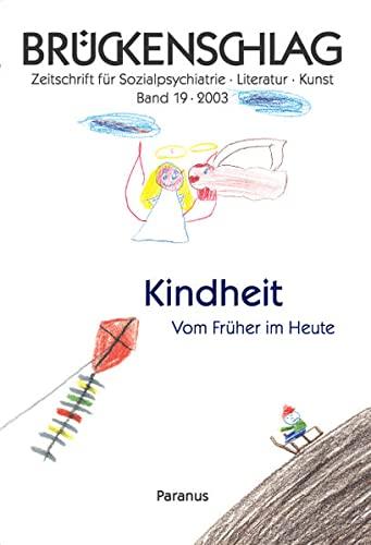 9783926200549: Brückenschlag. Zeitschrift für Sozialpsychiatrie, Literatur, Kunst / Kindheit - Vom Früher im Heute