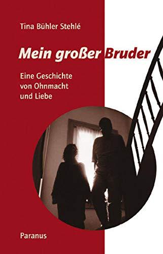 9783926200648: Mein grosser Bruder: Eine Geschichte von Ohnmacht und Liebe