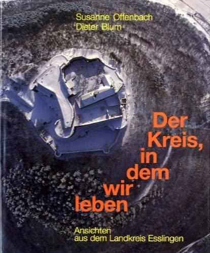 Der Kreis, in dem wir leben. Ansichten: Susanne Offenbach; Dieter