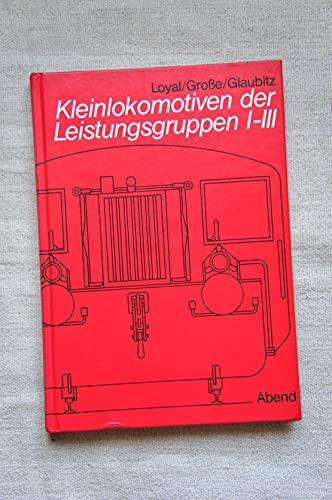 9783926243072: Kleinlokomotiven der Leistungsgruppen I-III