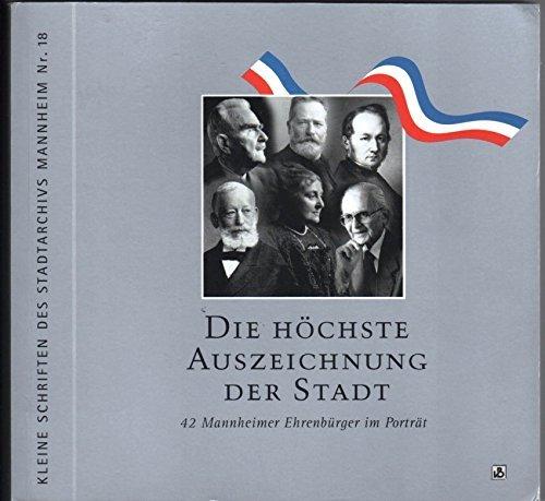 9783926260550: Die Hochste Auszeichnung Der Stadt: 42 Mannheimer Ehrenburger Im Portrat