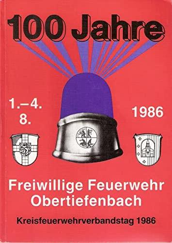 9783926262028: 100 Jahre Freiwillige Feuerwehr Obertiefenbach. Kreisfeuerwehrverbandstag 1986