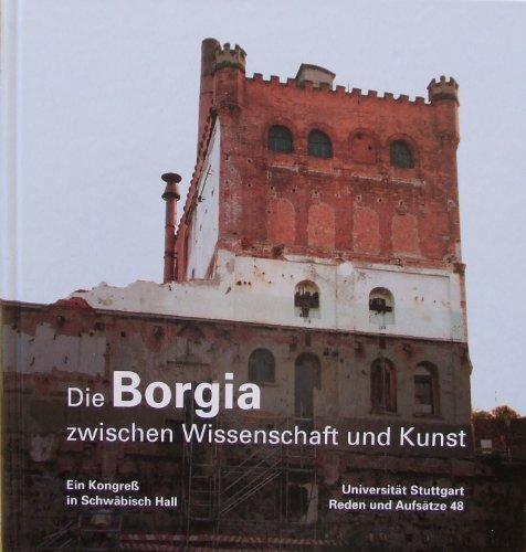 9783926269164: Die Borgia zwischen Wissenschaft und Kunst: Ein Kongress in Schwabisch Hall (Reden und Aufsatze) (German Edition)