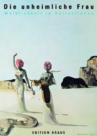 9783926318121: Die unheimliche Frau. Weiblichkeit im Surrealismus. [ Katalog zur Ausstellung, Bielefeld 2001] .