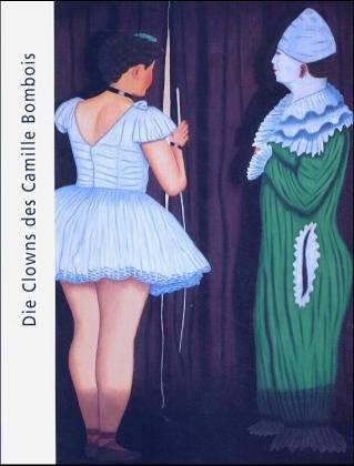 9783926318299: Die Clowns des Camille Bombois