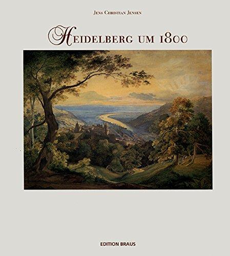 Heidelberg Um 1800: Jens Christian Jensen