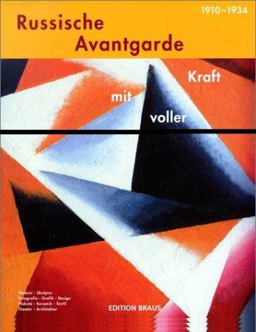9783926318923: Russische Avantgarde, 1910-1934: Mit voller Kraft