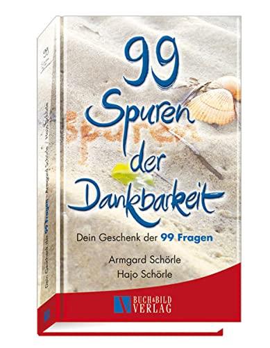 9783926341983: 99 Spuren der Dankbarkeit: Dein Geschenk der 99 Fragen