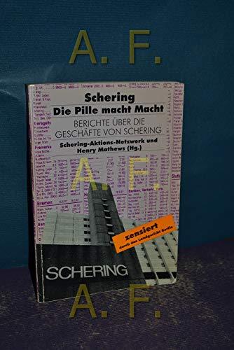 9783926369420: Schering - Die Pille macht Macht. Berichte über die Geschäfte des Schering-Konzerns.