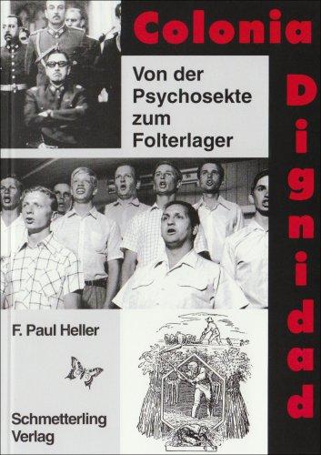 9783926369994: Colonia Dignidad: Von der Psychosekte zum Folterlager (German Edition)