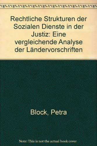 9783926371164: Rechtliche Strukturen der Sozialen Dienste in der Justiz: Eine vergleichende Analyse der Ländervorschriften (Kriminologie und Praxis) (German Edition)