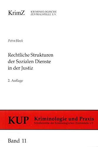 9783926371348: Rechtliche Strukturen der Sozialen Dienste in der Justiz: Eine vergleichende Analyse der Landervorschriften (Kriminologie und Praxis)